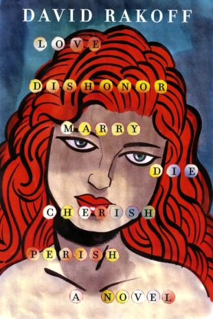 david-rakoff-love-dishonor-marry-die-cherish-perish-novel-book